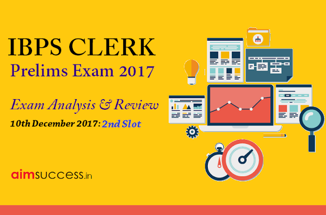 IBPS Clerk Prelims Exam Analysis 10th December 2017, Slot 2