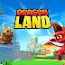 تحميل لعبة أرض التنين Dragon Land v3.2.1 الجديدة مهكرة ( حياة و ماس و ذهب غير محدود ) اخر اصدار