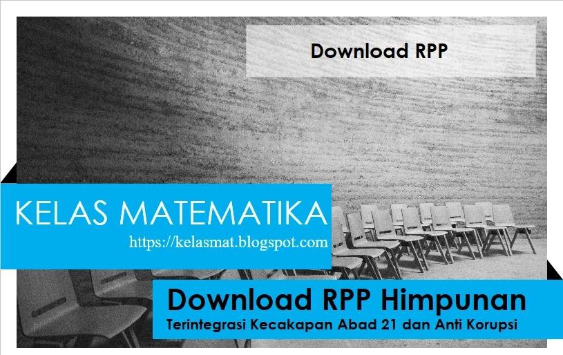 Download RPP Himpunan K13 Terintegrasi Abad 21 dan Anti Korupsi