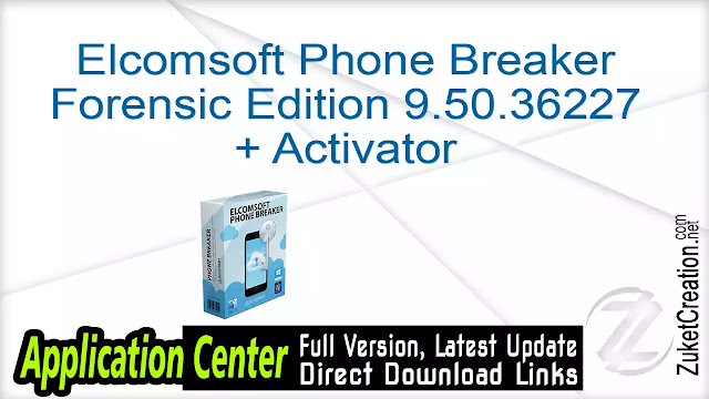 Elcomsoft Phone Breaker Forensic Edition 9.50.36227 + Activator