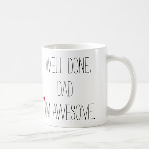 Well Done Dad | Funny Quote Fathers Day Coffee Mug