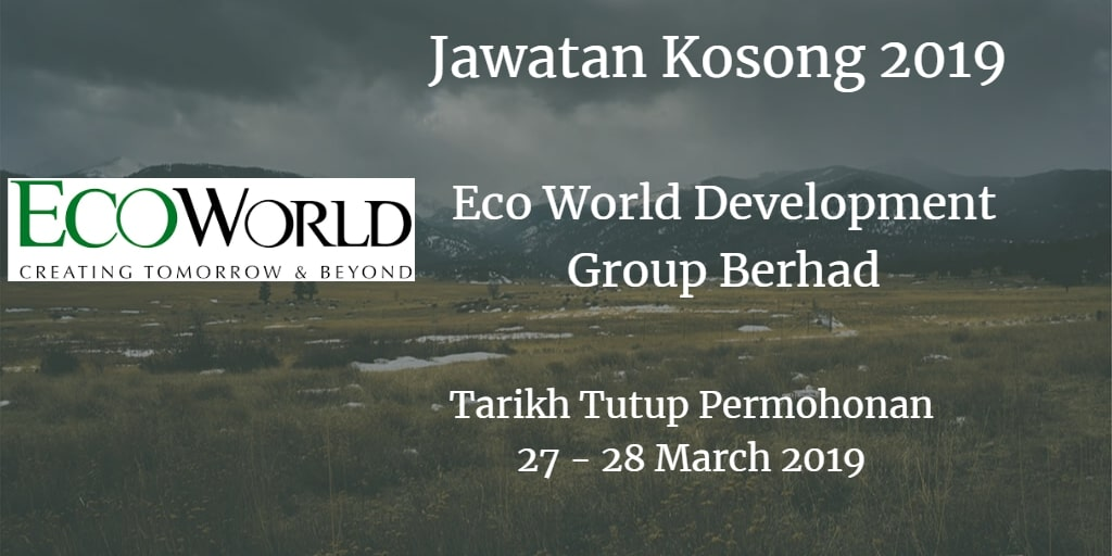 Jawatan Kosong Eco World Development Group Berhad 27 - 28 March 2019