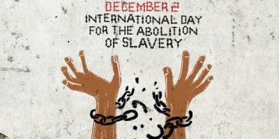 International Day for the Abolition of Slavery - December 2, 2019