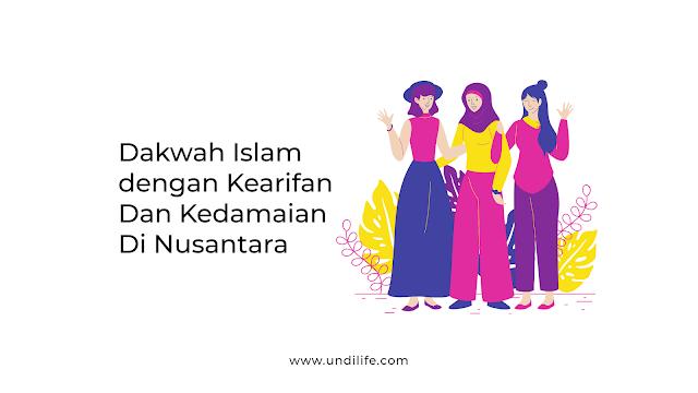 Dakwah Islam dengan Kearifan & Kedamaian Di Nusantara