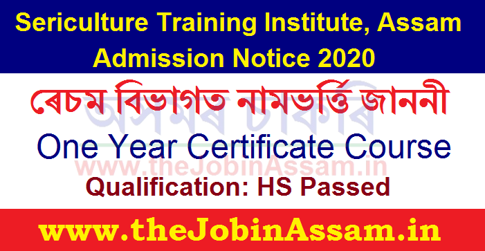 Sericulture Training Institute, Assam, Titabor Admission 2020
