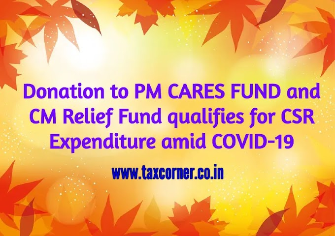 Donation to PM CARES FUND and CM Relief Fund qualifies for CSR Expenditure amid COVID-19