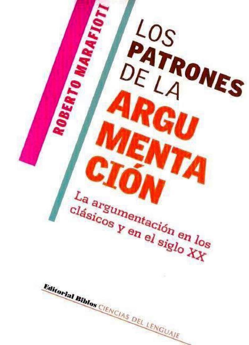 Los patrones de la argumentación – Roberto Marafioti