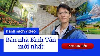 Danh sách video bán nhà quận Bình Tân mới nhất trên kênh Youtube Nhà Đất Đông Nam Bộ