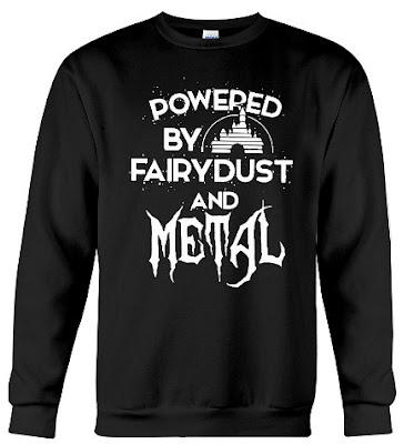 Disney Powered By Fairydust And Metal Shirt Hoodie Sweatshirt T Shirts