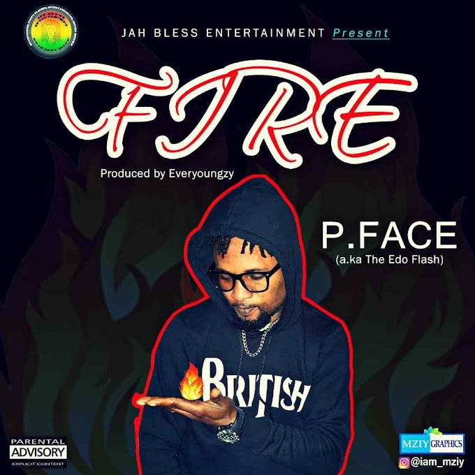 DOWNLOAD MP3: P Face – Fire
