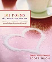 101 Poems That Could Save Your Life by Daisy Goodwin