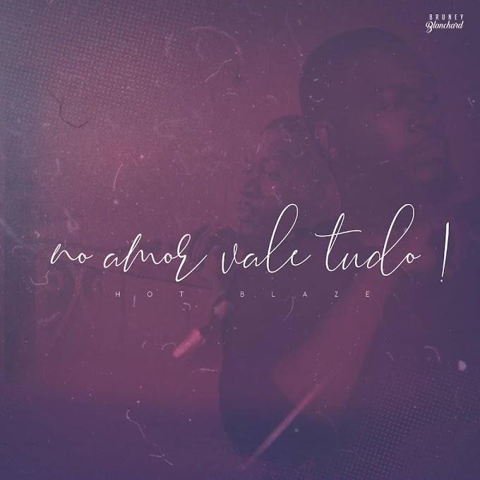 Hot Blaze - No Amor Vale Tudo [ALBUM] DOWNLOAD ZIP