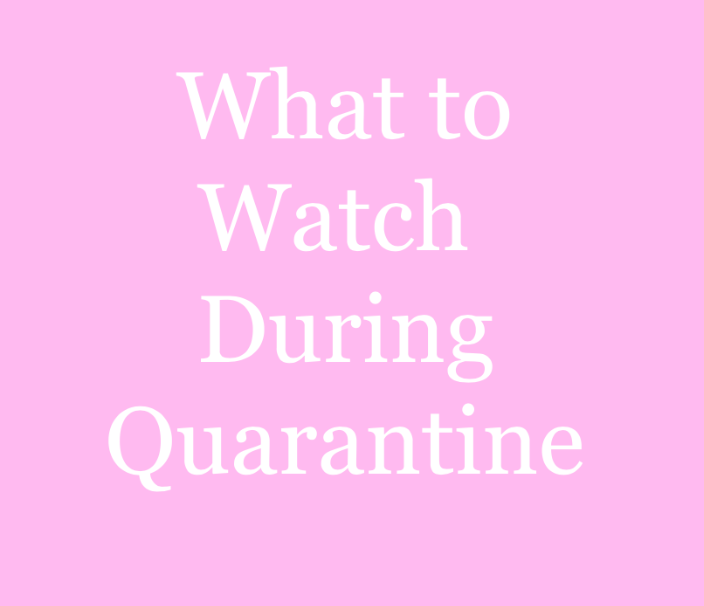 what to watch quarantine