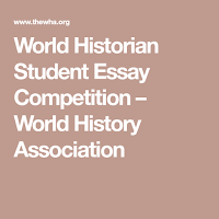 World Historian Student Essay Competition