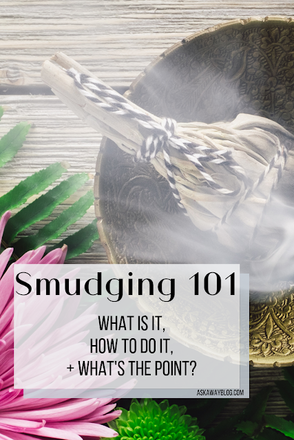 Smudging 101 | What Is It, How To Do It, + What's The Point?