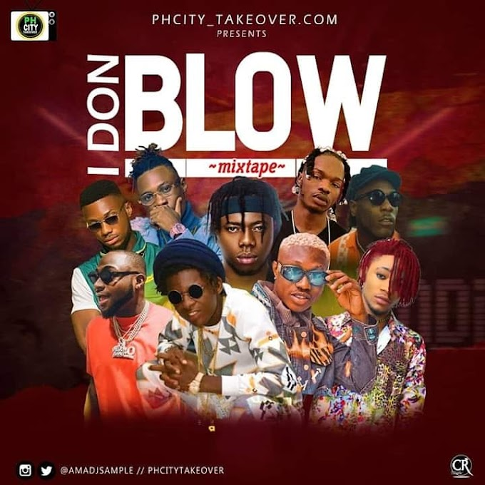 HOT: DJ SAMPLE __ I DON BLOW MIXTAPE @Amadjsample