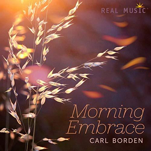 El abrazo musical de Carl Borden para comenzar cálidamente cada día.