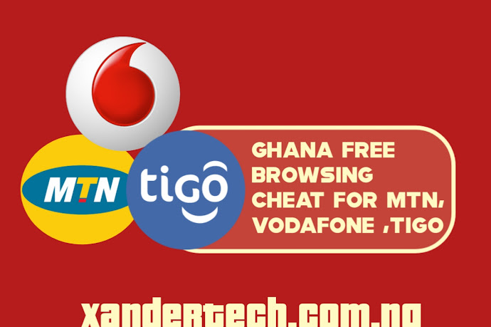 Ghana Free Browsing Cheat in 2021 for MTN, Vodafone ,Tigo