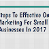 Steps To Effective Online Marketing For Small Businesses In 2017