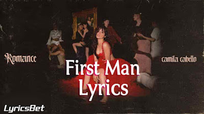 First Man Lyrics - Camila Cabello