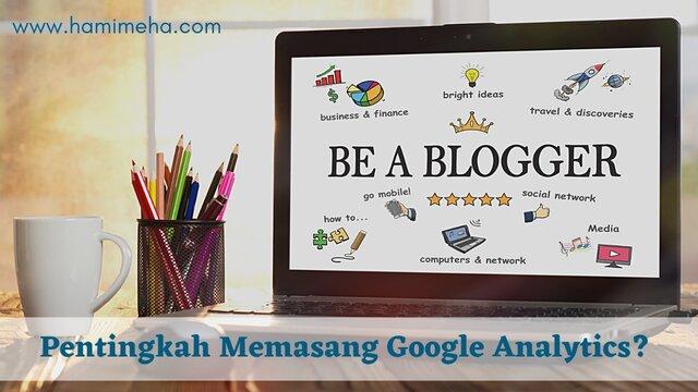 Pentingkah memasang google analytics