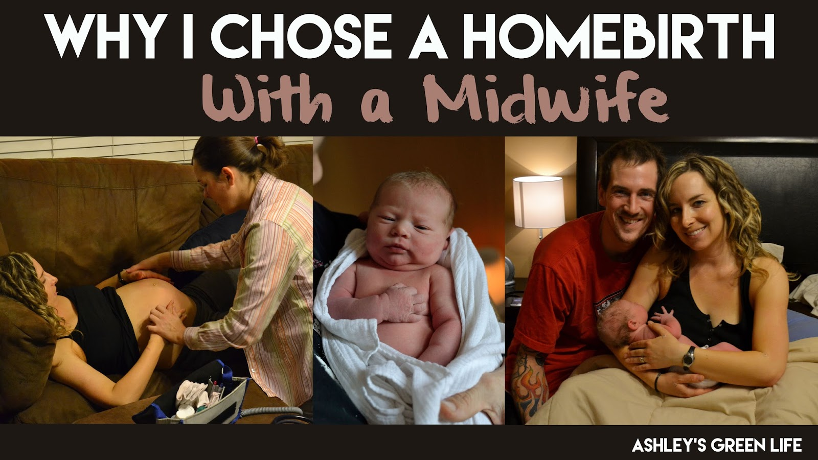Ashley S Green Life Why I Chose A Homebirth With A Midwife