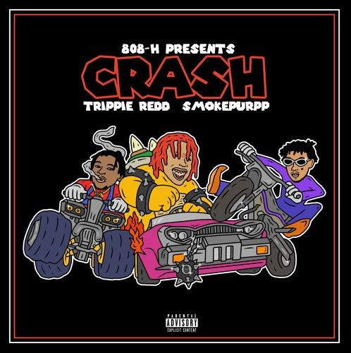 808-H Presents: Trippie Redd & Smokepurpp - Crash
