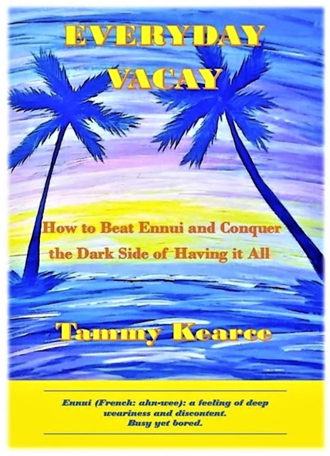 Cyber Seminar Series- Everyday Vacay: How to beat ennui and conquer the dark side of having it all