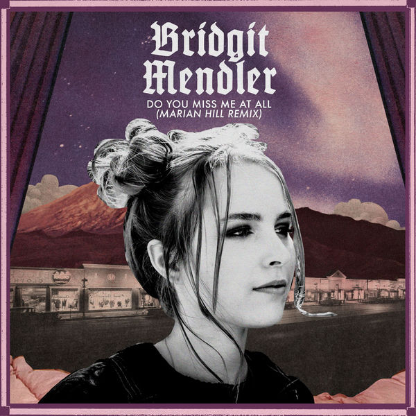Bridgit Mendler - Do You Miss Me at All (Marian Hill Remix) - Single Cover