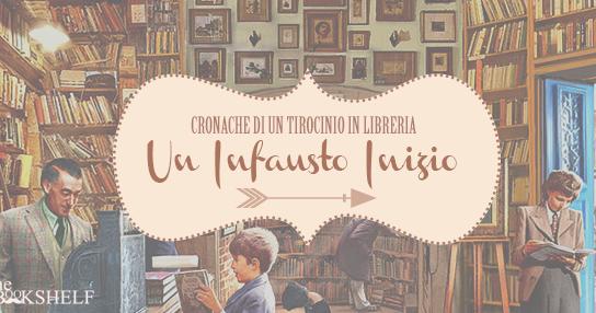 The bookshelf.: cronache di un tirocinio in libreria un infausto