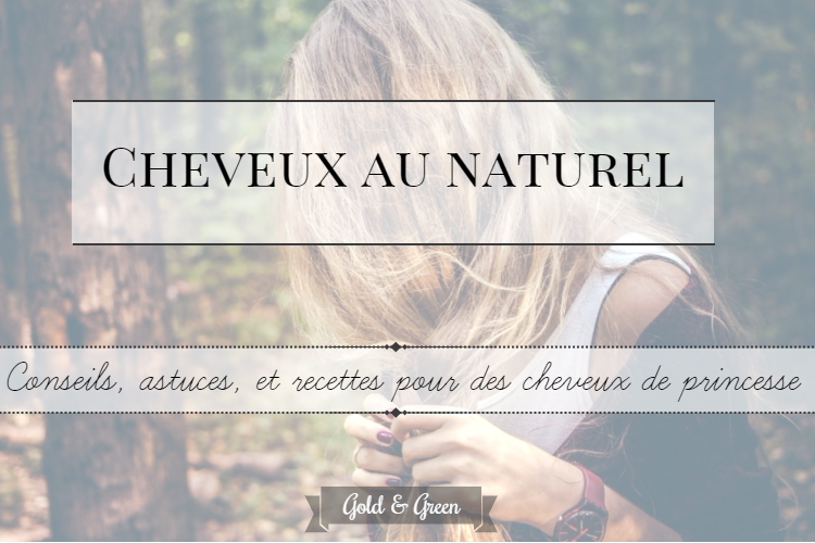 cheveux-princesses-naturel-goldandgreen