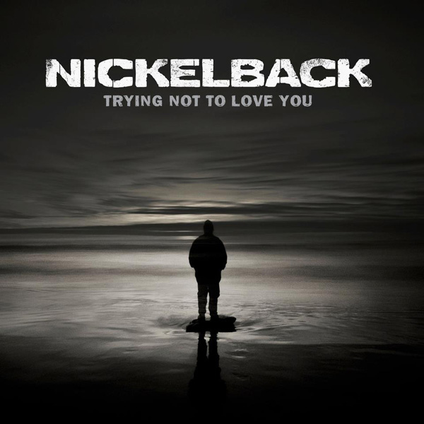 Nickelback - Trying Not to Love You - Single Cover