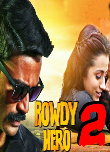 Rowdy Hero 2 (2017) HDRip 480p Hindi Dubbed 300MB
