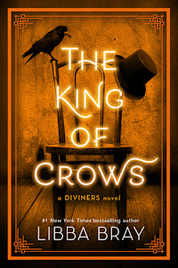 The King of Crows (The Diviners #4) by Libba Bray