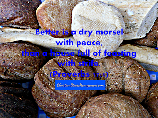 Better to eat a dry morsel in peace Proverbs 17