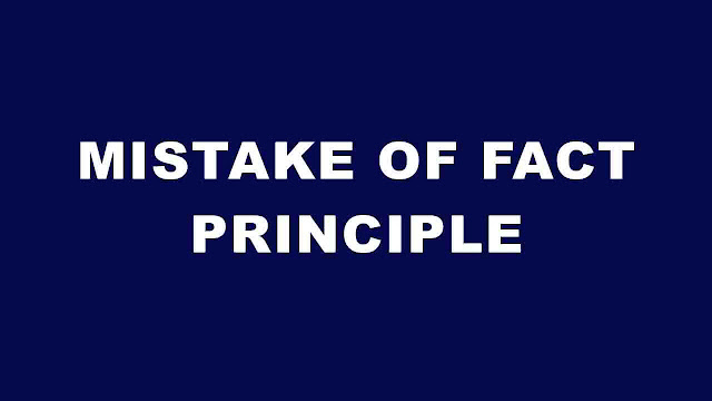 Mistake Of Fact Principle { 2021 }  - Mistake of Fact and Mistake of Law
