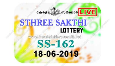 KeralaLotteryResult.net, kerala lottery kl result, yesterday lottery results, lotteries results, keralalotteries, kerala lottery, keralalotteryresult, kerala lottery result, kerala lottery result live, kerala lottery today, kerala lottery result today, kerala lottery results today, today kerala lottery result, Sthree Sakthi lottery results, kerala lottery result today Sthree Sakthi, Sthree Sakthi lottery result, kerala lottery result Sthree Sakthi today, kerala lottery Sthree Sakthi today result, Sthree Sakthi kerala lottery result, live Sthree Sakthi lottery SS-162, kerala lottery result 18.06.2019 Sthree Sakthi SS 162 18 June 2019 result, 18 06 2019, kerala lottery result 18-06-2019, Sthree Sakthi lottery SS 162 results 18-06-2019, 18/06/2019 kerala lottery today result Sthree Sakthi, 18/6/2019 Sthree Sakthi lottery SS-162, Sthree Sakthi 18.06.2019, 18.06.2019 lottery results, kerala lottery result June 18 2019, kerala lottery results 18th June 2019, 18.06.2019 week SS-162 lottery result, 18.6.2019 Sthree Sakthi SS-162 Lottery Result, 18-06-2019 kerala lottery results, 18-06-2019 kerala state lottery result, 18-06-2019 SS-162, Kerala Sthree Sakthi Lottery Result 18/6/2019