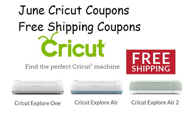 June Cricut Coupons and Free shipping coupons