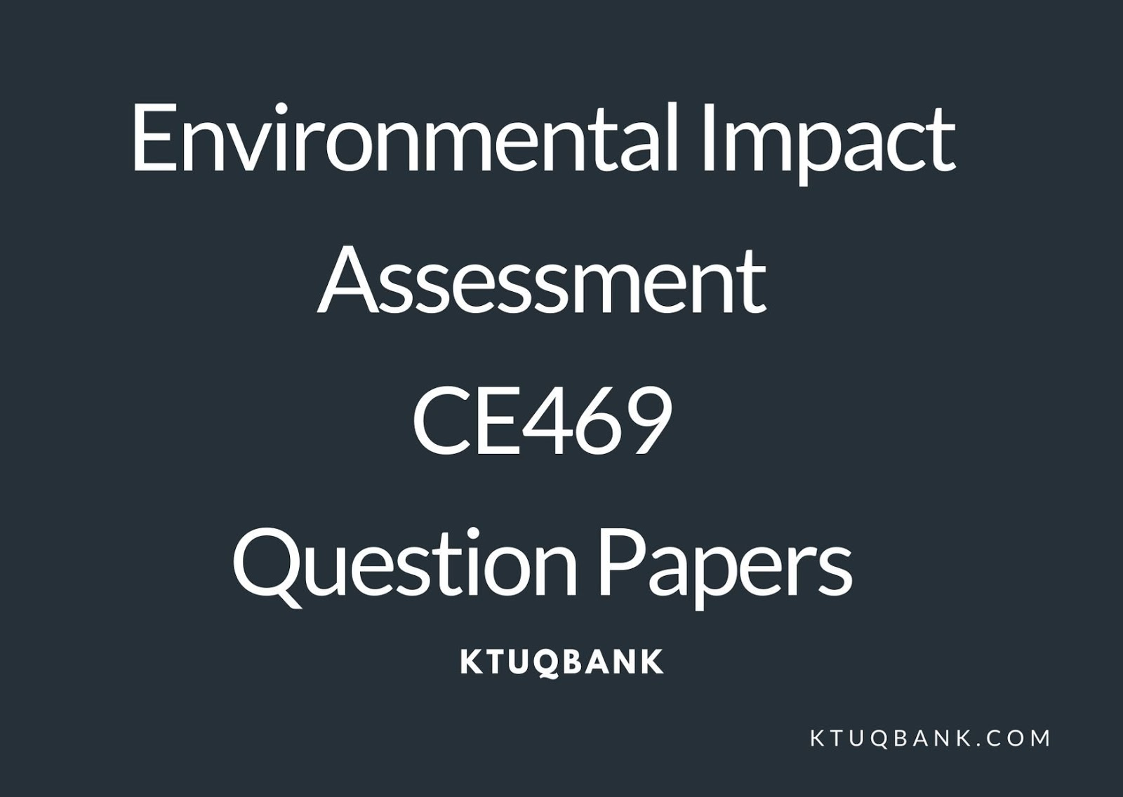 Environmental Impact Assessment | CE482 | Question Papers (2015 batch)