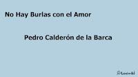 No Hay Burlas con el AmorPedro Calderón de la Barca
