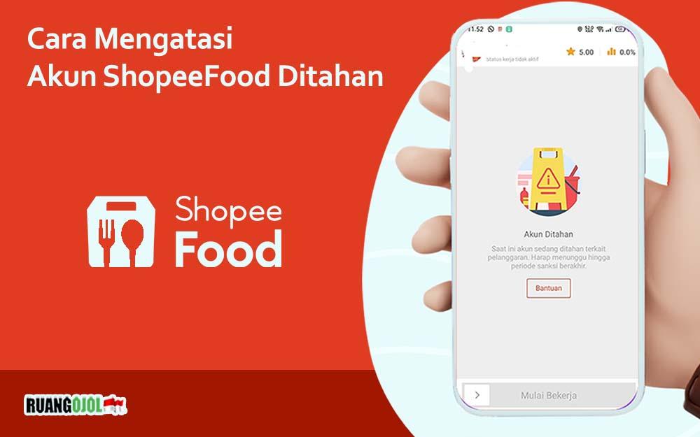 Cara Mengatasi Akun Mitra Shopee Food Ditahan Terbaru