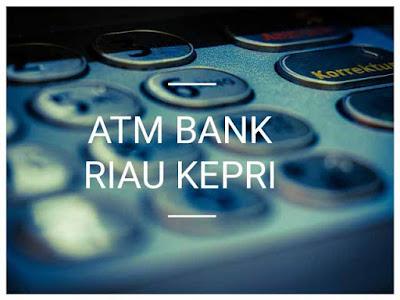 ATM Bank Riau Kepri
