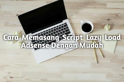 Cara Memasang Script Lazy Load Adsense Dengan Mudah