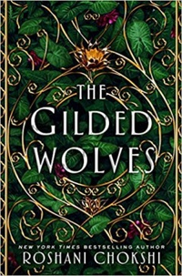 Resenha #441: The Gilded Wolves - Roshani Chokshi (Wednesday Books)