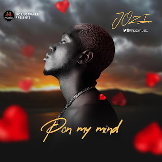 MUSIC: Jozi - Pon My Mind