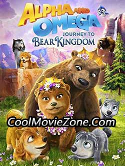 Alpha and Omega: Journey to Bear Kingdom (2017)