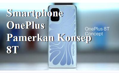 Smartphone OnePlus Pamerkan Konsep 8T