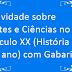 Atividade sobre Artes e Ciências no Século XX (História 9º ano) com Gabarito