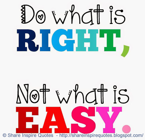 Do What Is Right Not What Is Easy Share Inspire Quotes