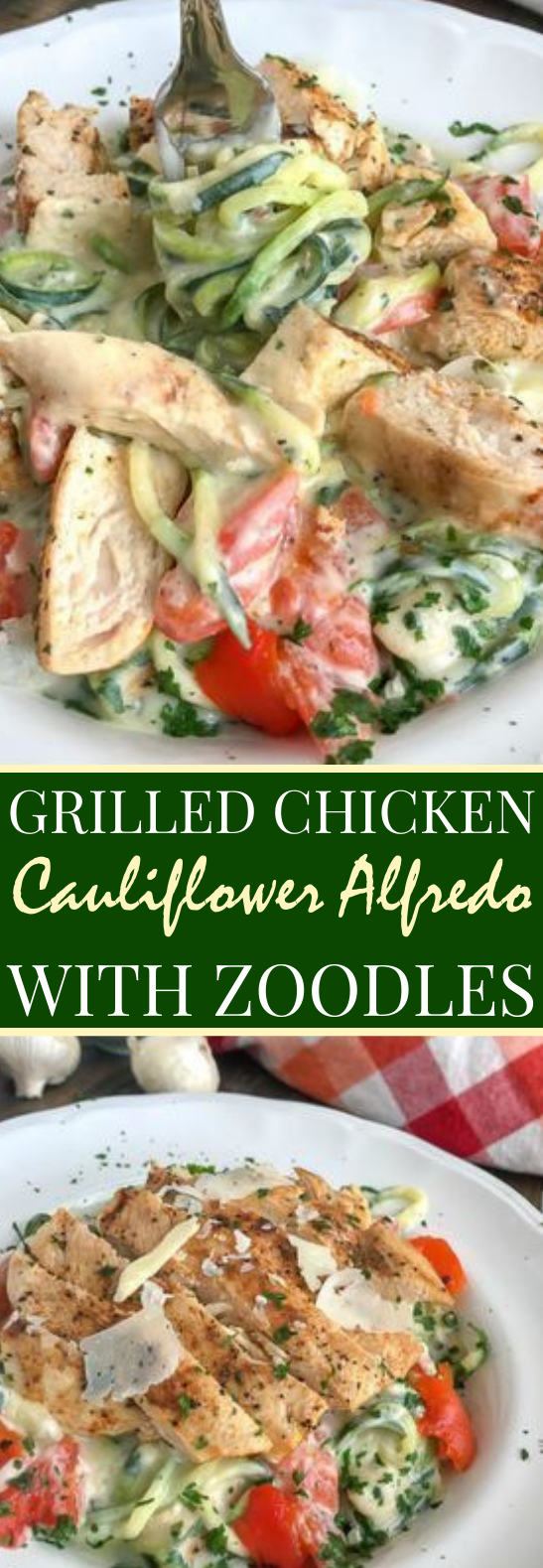 Grilled Chicken Cauliflower Alfredo with Zucchini Noodles #healthy #recipes #lowcarb #dinner #diet
